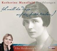 """Katherine  Mansfield - """"Ich will die Dinge auf die Spitze treiben!"""""""