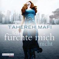 Tahereh  Mafi - Ich fürchte mich nicht