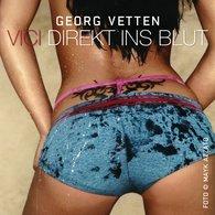 Georg  Vetten - Vici - Direkt ins Blut