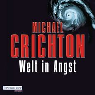 Michael  Crichton - Welt in Angst