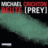 Michael  Crichton - Beute (Prey)
