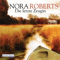 Nora  Roberts - Die letzte Zeugin