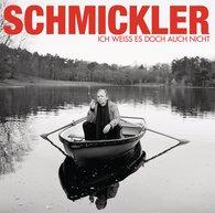 Wilfried  Schmickler - Ich weiß es doch auch nicht