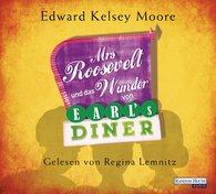 Edward Kelsey  Moore - Mrs Roosevelt und das Wunder von Earl's Diner