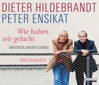 Dieter  Hildebrandt, Peter  Ensikat - Wie haben wir gelacht