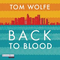 Tom  Wolfe - Back to Blood