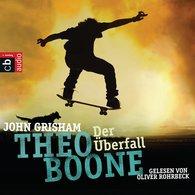 John  Grisham - Theo Boone: Der Überfall