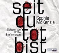 Sophie  McKenzie - Seit du tot bist