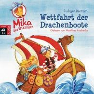 Rüdiger  Bertram - Mika, der Wikinger - Wettfahrt der Drachenboote