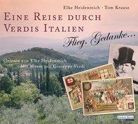 Elke  Heidenreich, Thomas  Krausz - Eine Reise durch Verdis Italien