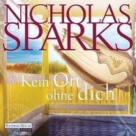 Nicholas  Sparks - Kein Ort ohne dich