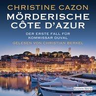Christine  Cazon - Mörderische Côte d'Azur. Der erste Fall für Kommissar Duval.