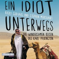 Karl  Pilkington, Ricky  Gervais, Stephen  Merchant - Ein Idiot unterwegs