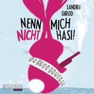 Sandra  Girod - Nenn mich nicht Hasi!