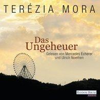 Terézia  Mora - Das Ungeheuer