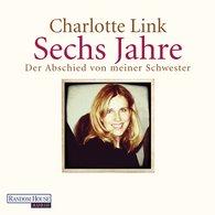 Charlotte  Link - Sechs Jahre
