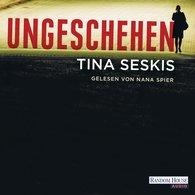 Tina  Seskis - Ungeschehen