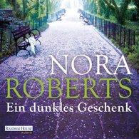 Nora  Roberts - Ein dunkles Geschenk