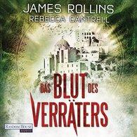 James  Rollins, Rebecca  Cantrell - Das Blut des Verräters