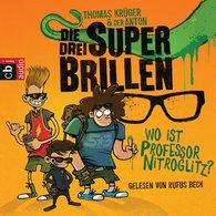 Thomas  Krüger - Die drei Superbrillen - Wo ist Professor Nitroglitz?