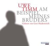 Uwe  Timm - Am Beispiel meines Bruders