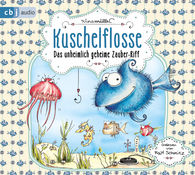 Nina  Müller - Kuschelflosse - Das unheimlich geheime Zauber-Riff