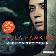 Paula  Hawkins - Girl on the Train - Du kennst sie nicht, aber sie kennt dich.