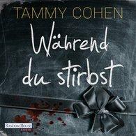 Tammy  Cohen - Während du stirbst