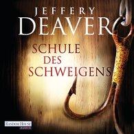Jeffery  Deaver - Schule des Schweigens