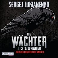 Sergej  Lukianenko - Die Wächter - Licht und Dunkelheit