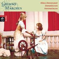Brüder Grimm - König Drosselbart, Dornröschen, Hirtenbüblein