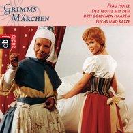 Brüder Grimm - Frau Holle, Der Teufel mit den drei goldenen Haaren, Fuchs und Katze