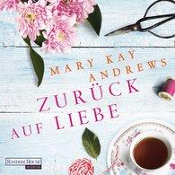 Mary Kay  Andrews - Zurück auf Liebe