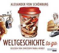 Alexander von Schönburg - Weltgeschichte to go
