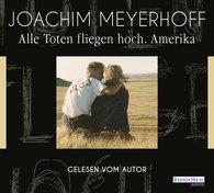 Joachim  Meyerhoff - Alle Toten fliegen hoch - Amerika