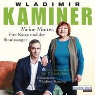 Wladimir  Kaminer - Meine Mutter, ihre Katze und der Staubsauger