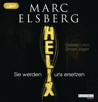 Marc  Elsberg - HELIX - Sie werden uns ersetzen