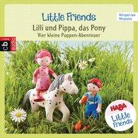 Teresa  Hochmuth, Rotraud  Tannous - HABA Little Friends – Lilli und Pippa, das Pony