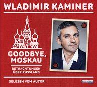 Wladimir  Kaminer - Goodbye, Moskau