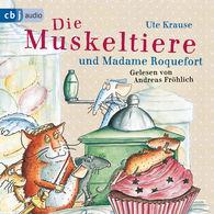Ute  Krause - Die Muskeltiere und Madame Roquefort