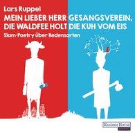 Lars  Ruppel - Mein lieber Herr Gesangsverein, die Waldfee holt die Kuh vom Eis