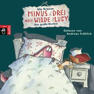 Ute  Krause - Minus Drei und die wilde Lucy - Das große Dunkel