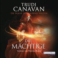 Trudi  Canavan - Die Magie der tausend Welten - Die Mächtige