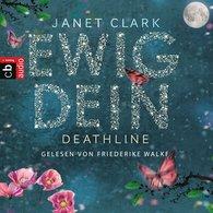 Janet  Clark - Deathline - Ewig dein