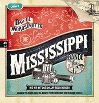Davide  Morosinotto - Die Mississippi-Bande. Wie wir mit drei Dollar reich wurden.