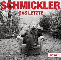 Wilfried  Schmickler - Das Letzte - Update