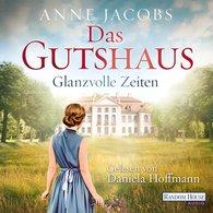 Anne  Jacobs - Das Gutshaus - Glanzvolle Zeiten