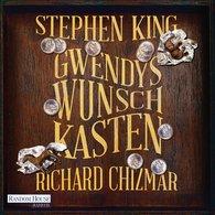 Stephen  King, Richard  Chizmar - Gwendys Wunschkasten