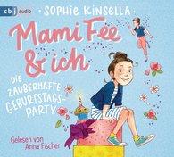 Sophie  Kinsella - Mami Fee & ich - Die zauberhafte Geburtstagsparty