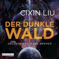 Cixin  Liu - Der dunkle Wald